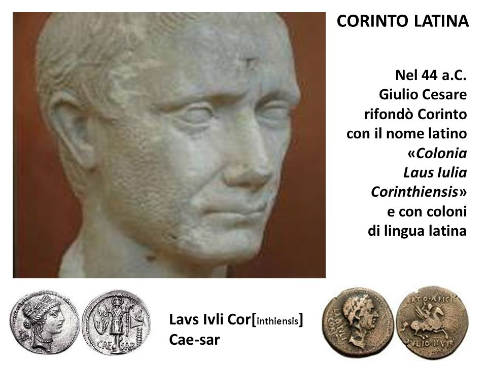 CORINTO LATINA Lavs Ivli Cor[inthiensis] Cae-sar Nel 44 a.C.
